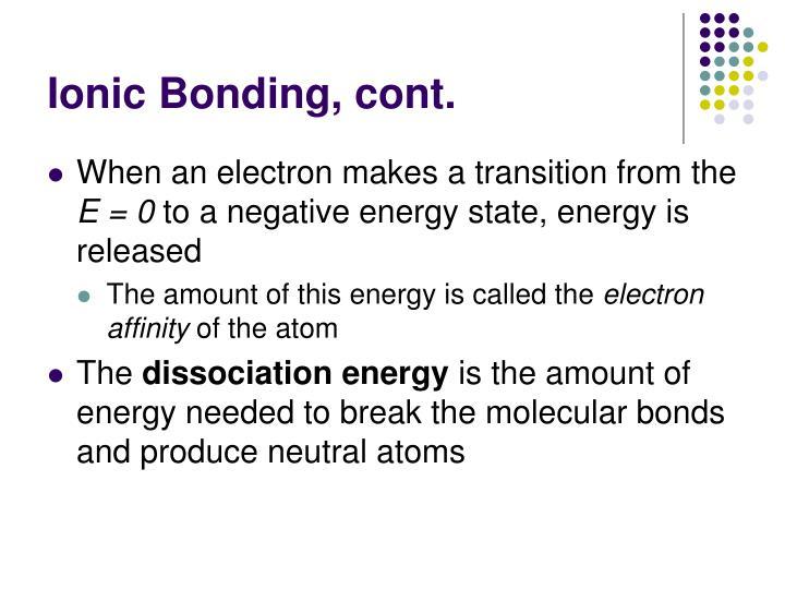 Ionic Bonding, cont.