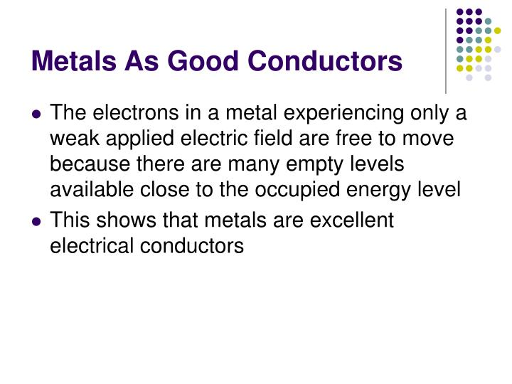 Metals As Good Conductors