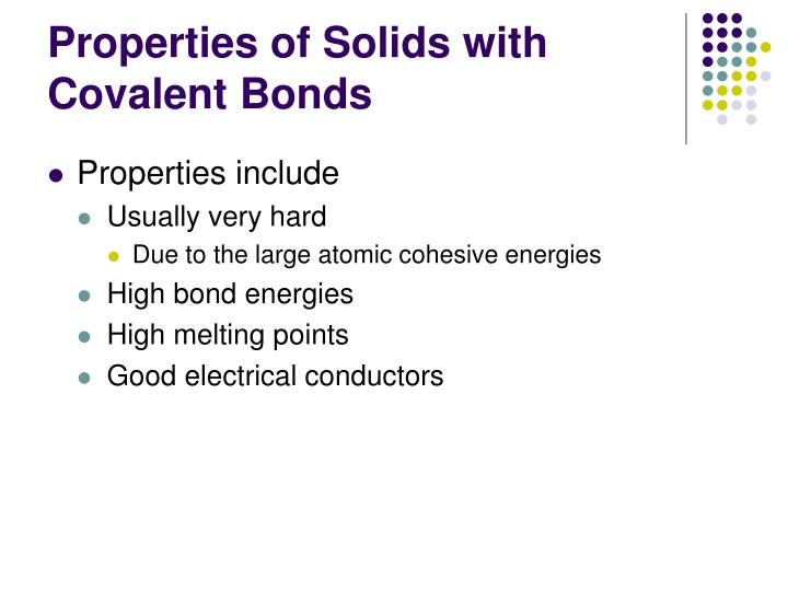 Properties of Solids with Covalent Bonds