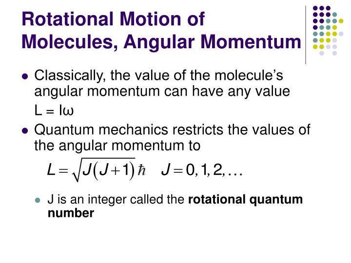 Rotational Motion of Molecules, Angular Momentum