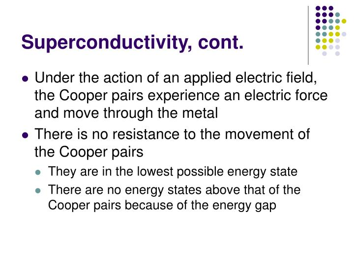 Superconductivity, cont.