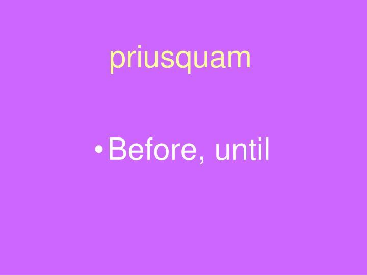 priusquam