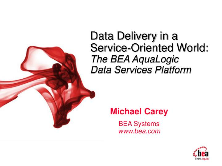 data delivery in a service oriented world the bea aqualogic data services platform