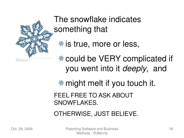 The snowflake indicates something that