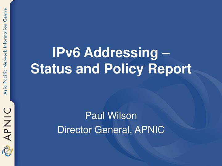 Ipv6 addressing status and policy report