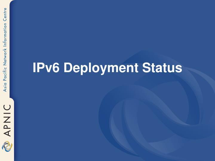IPv6 Deployment Status