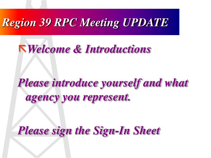 Region 39 RPC Meeting UPDATE