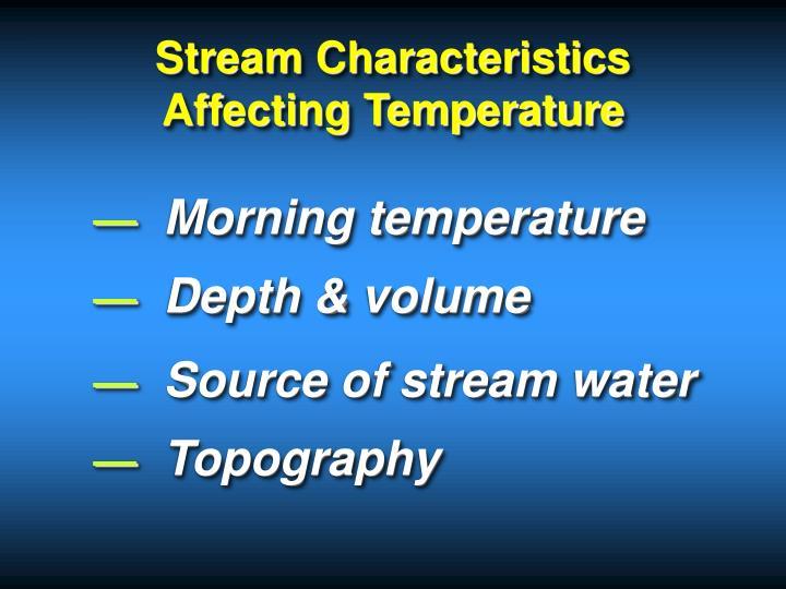 Stream Characteristics Affecting Temperature