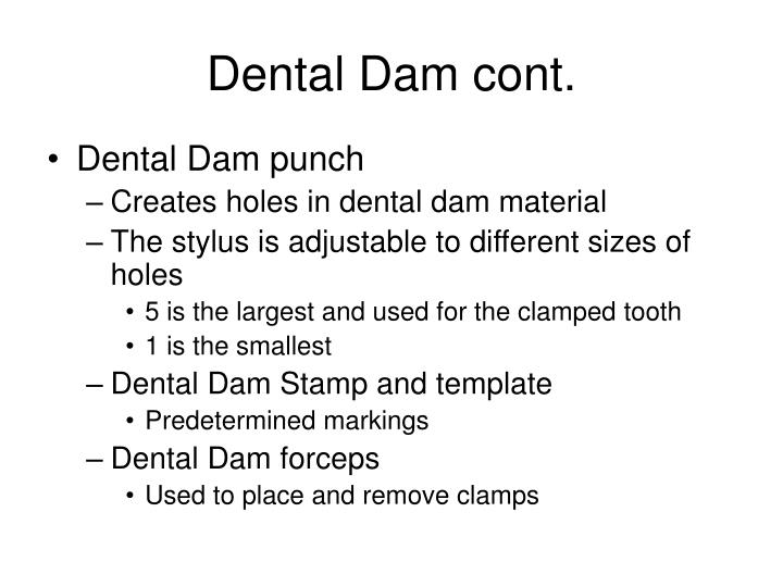 Dental Dam cont.