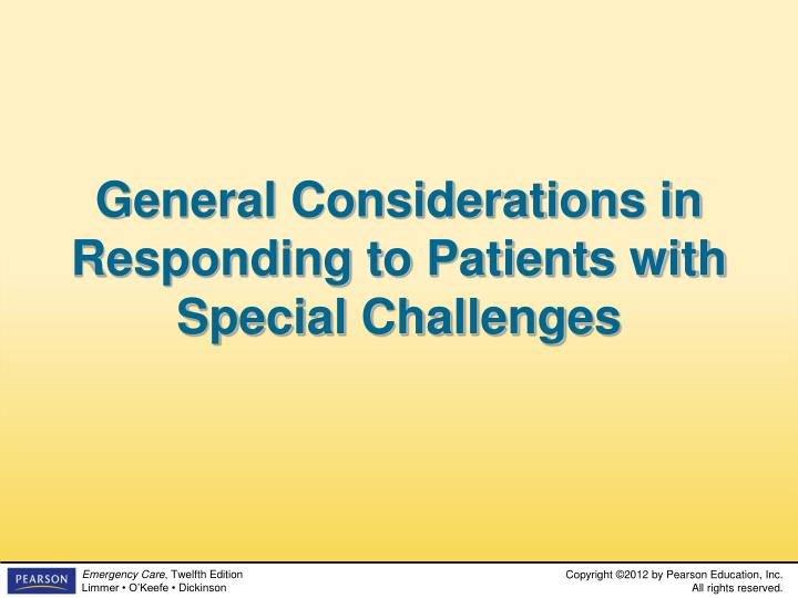 General Considerations in Responding to Patients with Special Challenges