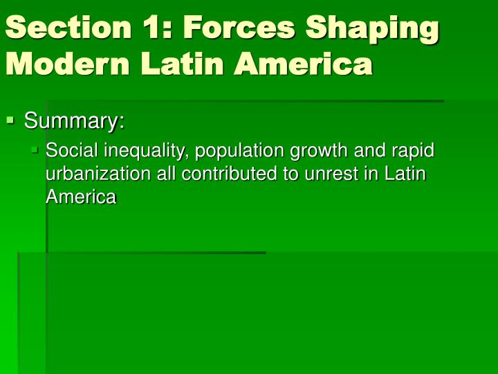 Section 1 forces shaping modern latin america