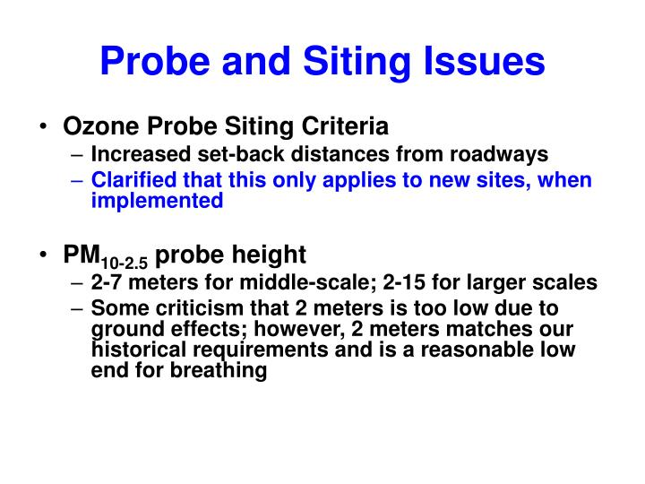 Probe and Siting Issues
