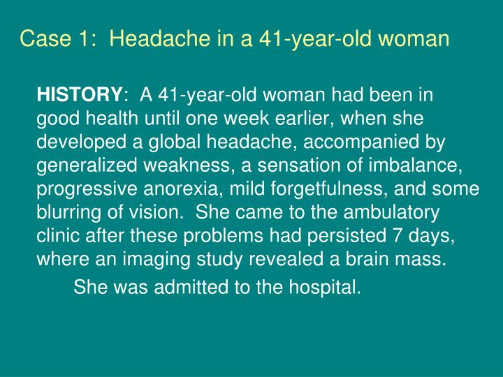Case 1 headache in a 41 year old woman