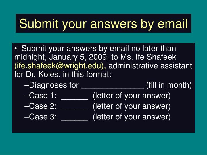 Submit your answers by email