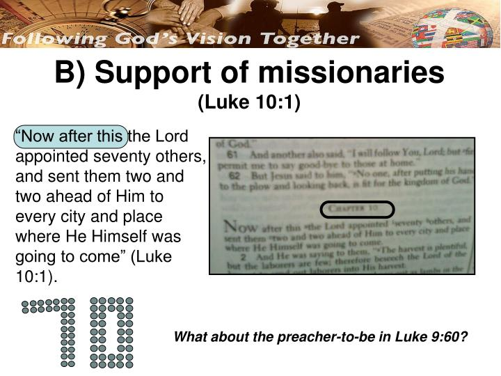 B) Support of missionaries