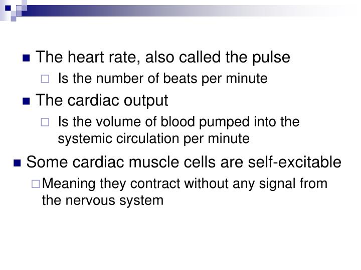 The heart rate, also called the pulse