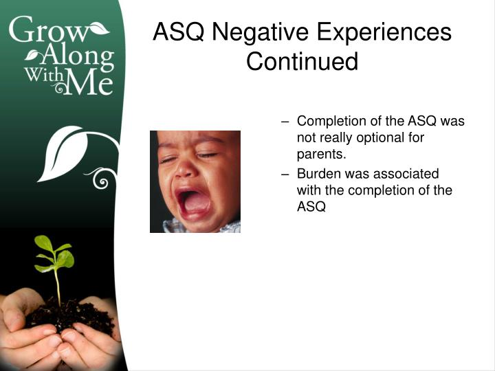 Completion of the ASQ was not really optional for parents.