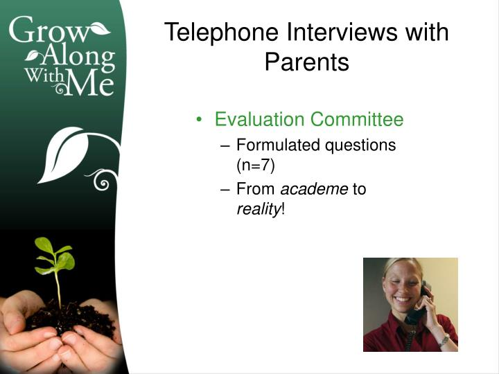 Telephone interviews with parents