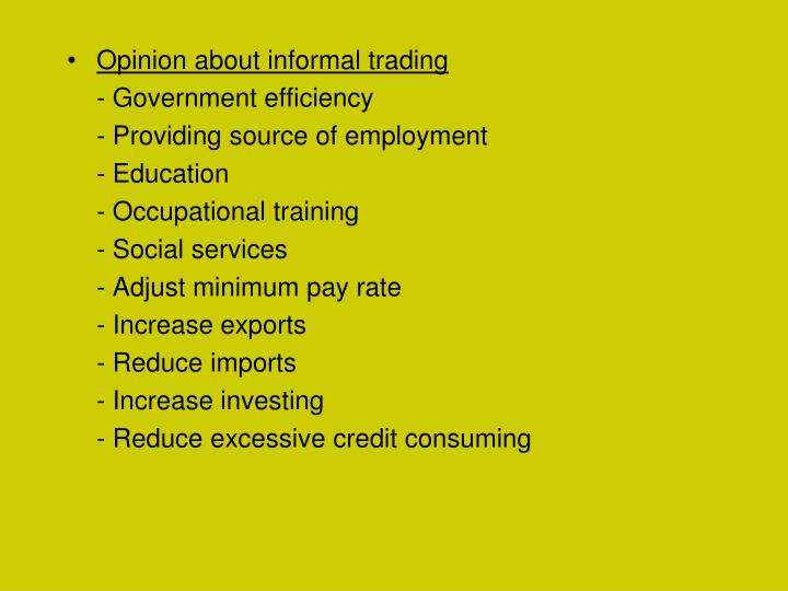 Opinion about informal trading
