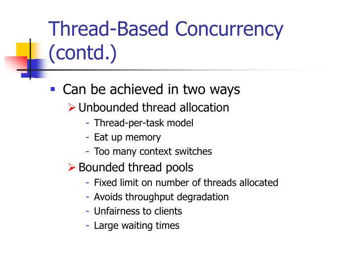 Thread-Based Concurrency (contd.)
