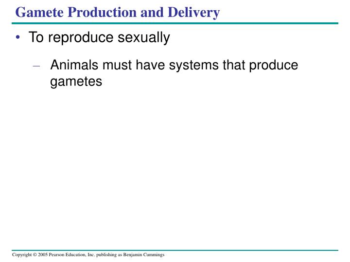 Gamete Production and Delivery