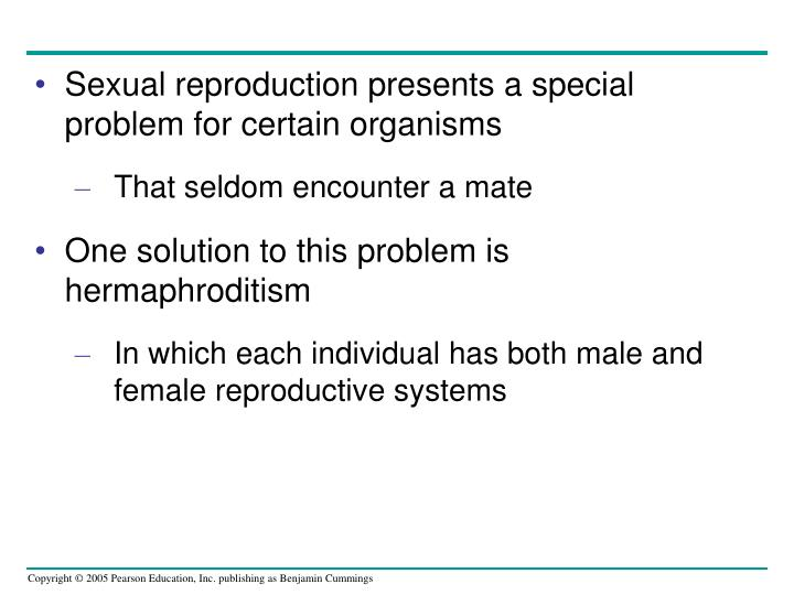 Sexual reproduction presents a special problem for certain organisms