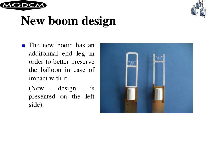 New boom design