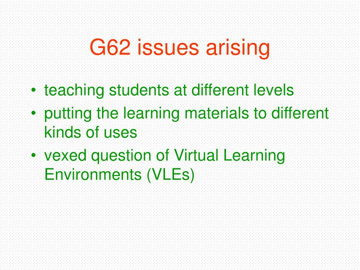 G62 issues arising