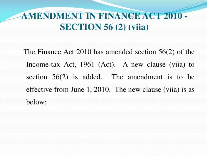 AMENDMENT IN FINANCE ACT 2010 - SECTION 56(2)(viia)