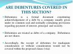 are debentures covered in this section