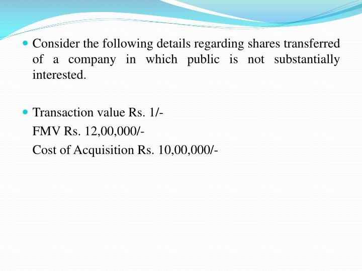 Consider the following details regarding shares transferred of a company in which public is not substantially interested.