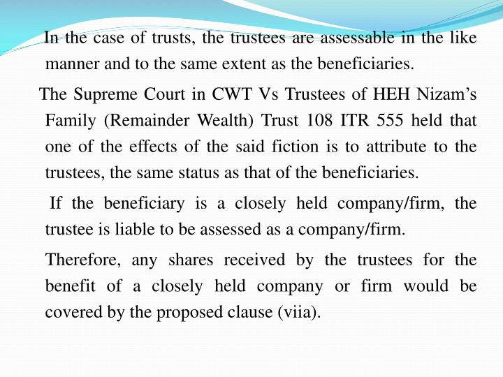 In the case of trusts, the trustees are assessable in the like manner and to the same extent as the beneficiaries.