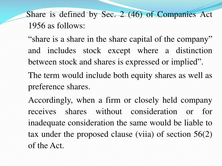 Share is defined by Sec. 2 (46) of Companies Act 1956 as follows: