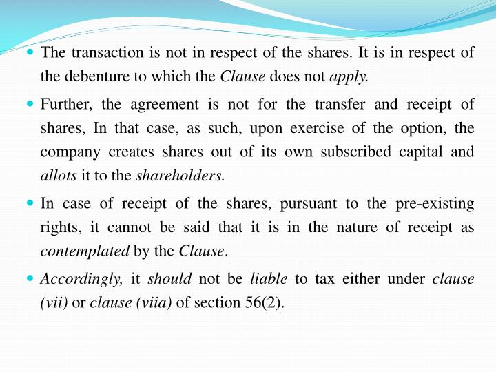 The transaction is not in respect of the shares. It is in respect of the debenture to which the