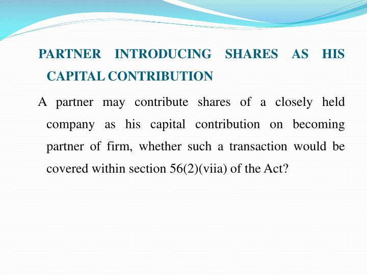 PARTNER INTRODUCING SHARES AS HIS CAPITAL CONTRIBUTION
