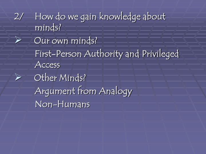 2/ How do we gain knowledge about minds?