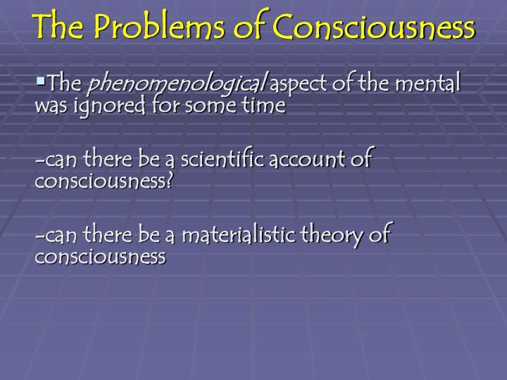 The Problems of Consciousness