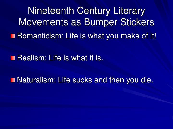 Nineteenth Century Literary Movements as Bumper Stickers