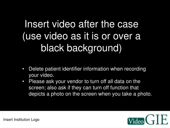 Insert video after the case