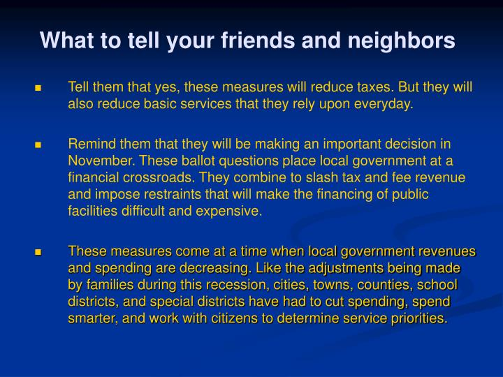 What to tell your friends and neighbors