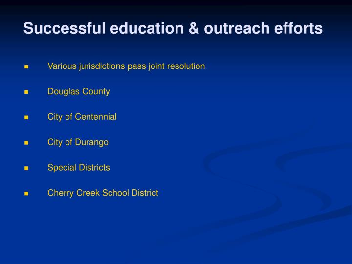 Successful education & outreach efforts