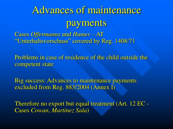 Advances of maintenance payments