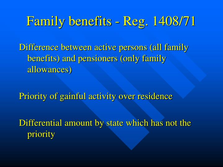Family benefits - Reg. 1408/71