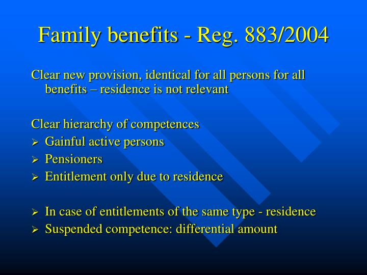 Family benefits - Reg. 883/2004