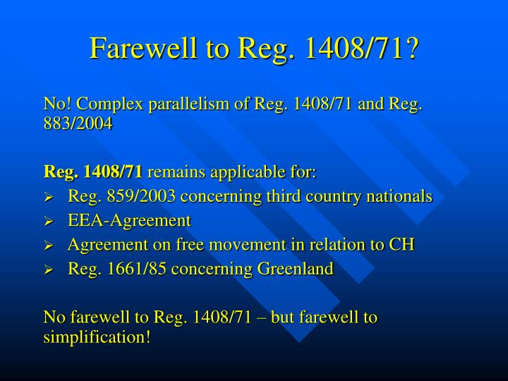 Farewell to Reg. 1408/71?