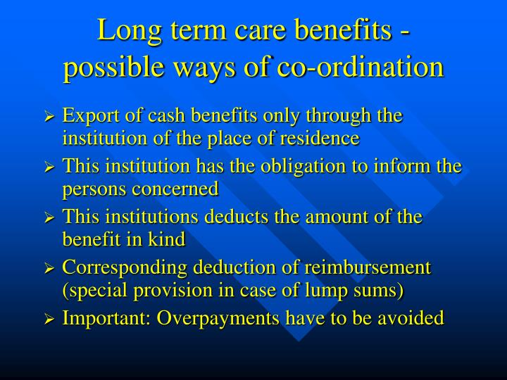 Long term care benefits - possible ways of co-ordination