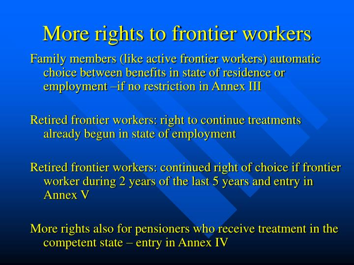 More rights to frontier workers