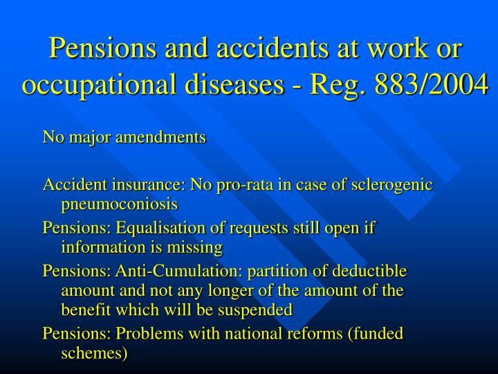 Pensions and accidents at work or occupational diseases - Reg. 883/2004