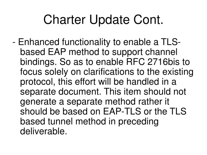Charter Update Cont.