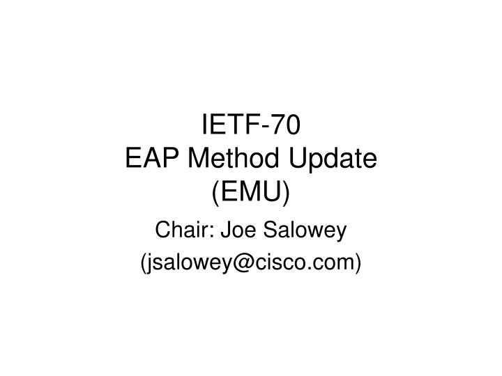 Ietf 70 eap method update emu